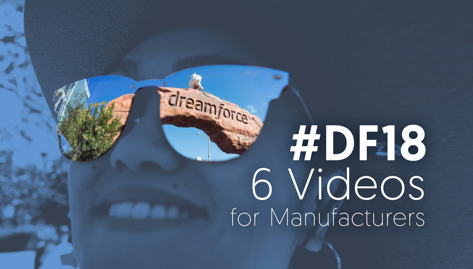 DF18-Sessions-for-Manufacturers-Dreamforce