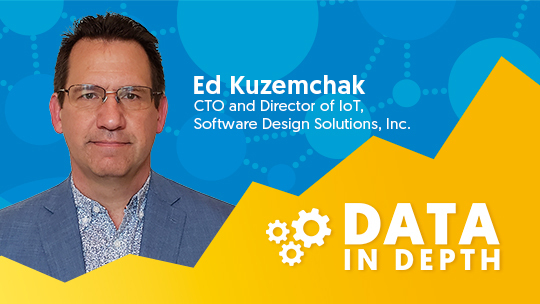 Data in Depth guest Ed Kuzemchak discusses how to get started with IoT.