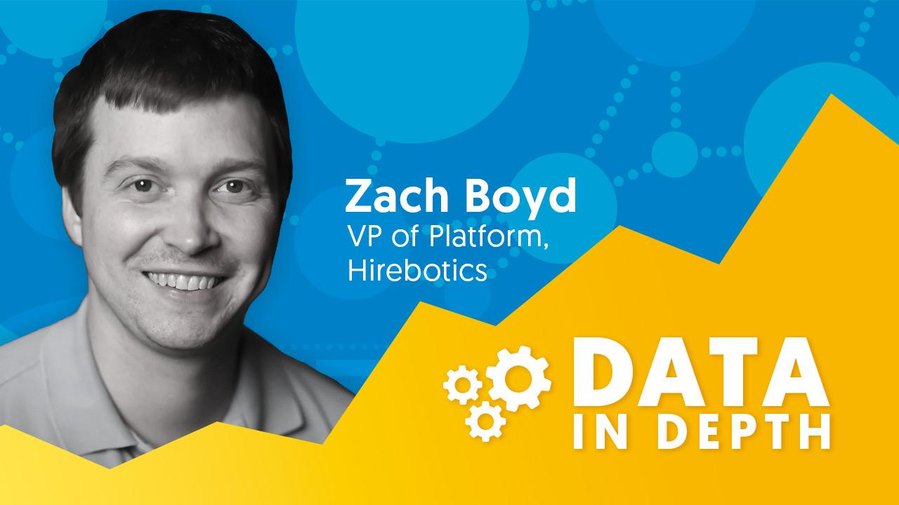 Data In Depth Guest Zach Boyd with Hirebotics