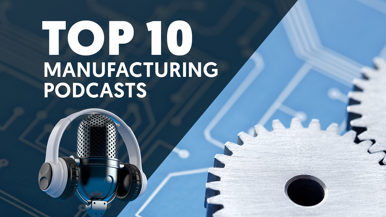 Top-10_manufacturing-Poscasts_1280x720